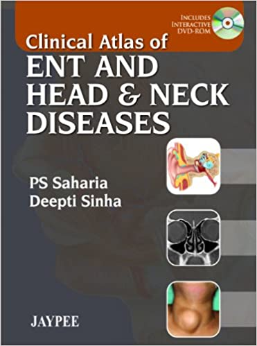 Clinical Atlas of ENT and Head & Neck Diseases