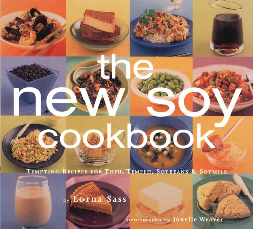 New Soy Cookbook : Tempting Recipes for Soybeans, Soy Milk, Tofu, Tempeh, Miso and Soy Sauce ()