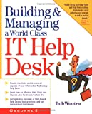 img - for Building & Managing A World Class IT Help Desk book / textbook / text book