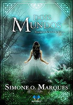 Dois mundos: Tesouros da Tribo de Dana por [Marques, Simone O.]