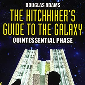 The Hitchhiker's Guide to the Galaxy, The Quintessential Phase (Dramatized) Hörspiel