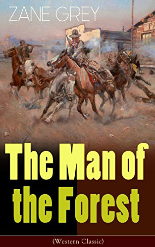 The Man Of The Forest Western Classic Wild West Adventure