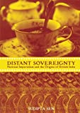 A Distant Sovereignty: National Imperialism and the Origins of British India