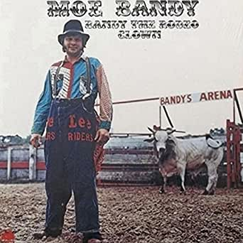 Bandy The Rodeo Clown By Moe Bandy On Amazon Music