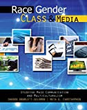 Race Gender Class and Media : Studying Mass Communication and Multiculturalism, Bramlett-Solomon, Sharon and Carstarphen Delgado, Meta, 146520668X