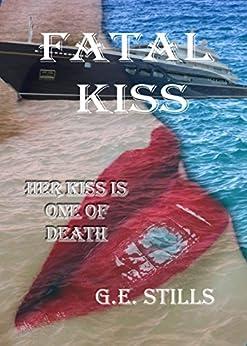 Fatal Kiss by [Stills, G.E.]