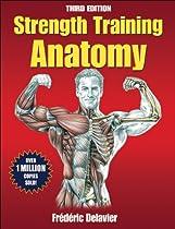 F.r.e.e Strength Training Anatomy, 3rd Edition R.A.R
