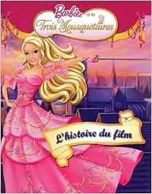 Barbie et les trois mousquetaires l 39 histoire du film - Barbie les trois mousquetaires ...