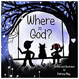 Where is God? (Enlighten Kids Series Book 2) by [May, Patricia]