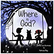 Where is God? (Enlighten Kids Series Book 2)