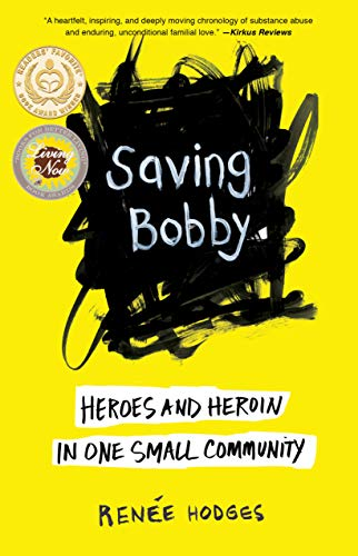 Saving Bobby: Heroes and Heroin in One Small Community -