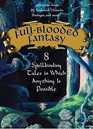 Full-Blooded Fantasy: 8 Spellbinding Tales in Which Anything Is Possible (Meyer Bells Of Is)