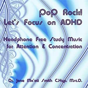 Pop Rock! Let's Focus on ADHD Headphone Free Study Music for Attention & Concention