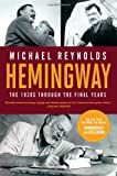 Hemingway: The 1930s through the Final Years (Movie Tie-in Edition)  (Movie Tie-in Editions)