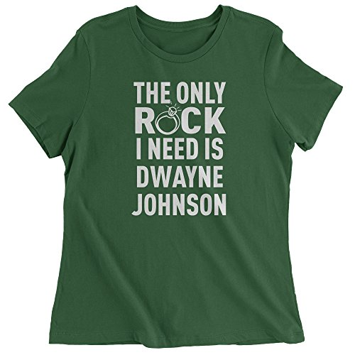 Expression Tees Womens The Only Rock I Need Is Dwayne Johnson T-Shirt Medium Forest Green