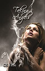 Taking Angels: The Angel Crusades  Book1