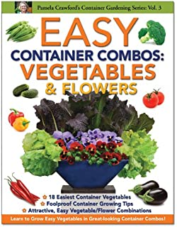 Easy Container bos Ve ables & Flowers Container Gardening Series
