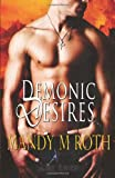 Demonic Desires, Mandy M. Roth, 1466250062