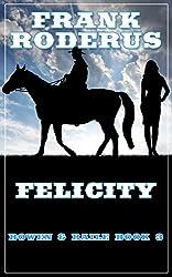 Felicity (Bowen and Baile Book 3)