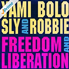.com: Freedom & Liberation: Yami Bolo + Sly & Robbie: MP3 Downloads