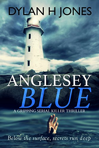Anglesey Blue: a gripping serial killer thriller