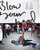 Blow Your Head: A Diplo Zine: Vol. 1: Dancehall