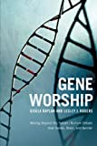 Gene Worship, Gisela Kaplan, 1590514432