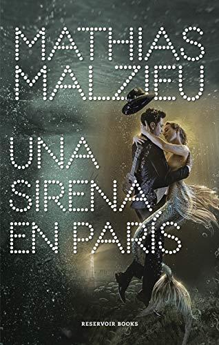 Una sirena en París (Spanish Edition) de [Malzieu, Mathias]