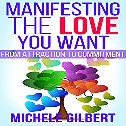 Manifesting the Love You Want