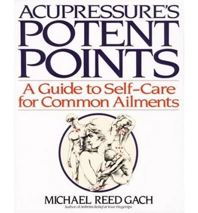 [ ACUPRESSURES POTENT POINTS ] By Gach, Michael Reed ( Author) 1990 [ Paperback ]