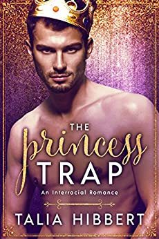 The Princess Trap: A BWWM Romance (Dirty British Romance Book 1) by [Hibbert, Talia]