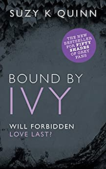 Bound By Ivy (Teacher Student Romance): New Adult / College Romance (Ivy Lessons Series Book 3) by [Quinn, Suzy K, Books, Devoted]