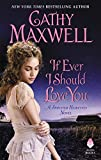 If Ever I Should Love You: A Spinster Heiresses Novel (The Spinster Heiresses Book 1) by  Cathy Maxwell in stock, buy online here