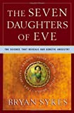 img - for The Seven Daughters of Eve: The Science That Reveals Our Genetic Ancestry by Bryan Sykes (2001-07-17) book / textbook / text book