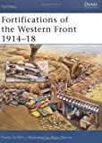Fortifications of the Western Front 1914-18, Paddy Griffith, 1841767603
