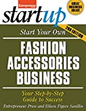 entrepreneur press - Start Your Own Fashion Accessories Business: Your Step-By-Step Guide to Success (StartUp Series)