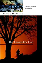 Caterpillar Cop: A Lieutenant Kramer and Detective Sergeant Mickey Zondi Investigation (Kramer and Zondi Investigations Set in South Africa)