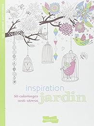 Inspiration jardin: 50 coloriages anti-stress par Ghislaine Stora