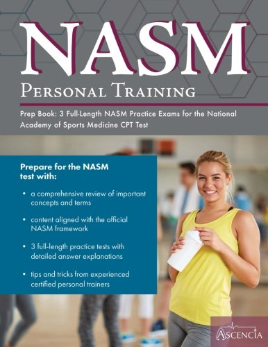 NASM Personal Training Prep Book: 3 Full-Length NASM Practice Exams for the National Academy of Sports Medicine CPT Test