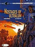 Hostages of Ultralum (Valerian & Laureline)