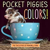 Pocket Piggies Colours!: Featuring the Teacup Pigs of Pennywell Farm