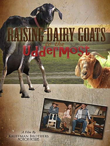 Raising Dairy Goats to the Uddermost by