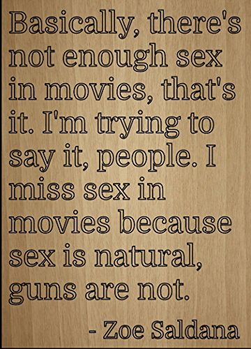 ''Basically, there's not enough sex in...'' quote by Zoe Saldana, laser engraved on wooden plaque - Size: 8''x10'' by Mundus Souvenirs