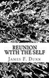 Reunion with the Self, James Dunn, 1456459686