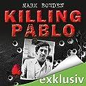 Killing Pablo: Die Jagd auf Pablo Escobar, Kolumbiens Drogenbaron Hörbuch von Mark Bowden Gesprochen von: Josef Vossenkuhl