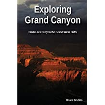 Exploring Grand Canyon: From Lees Ferry to the Grand Wash Cliffs