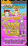 Candy Crush Soda Saga: Proven tips and tactics to up your levels!!! (Candy Crush--Soda Saga Game) (Candy Crush Soda Saga: Candy Crush, And Up Your Levels!  Candy Crush Game, Soda, Saga!)