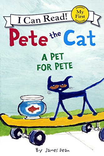 A Pet For Pete (Turtleback School & Library Binding Edition) (Pete the Cat - I Can Read!)