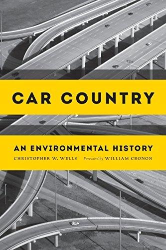 Car Country: An Environmental History (Weyerhaeuser Environmental Books) by Christopher W. Wells (2014-07-09)