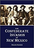 The Confederate Invasion of New Mexico,   1861-1862